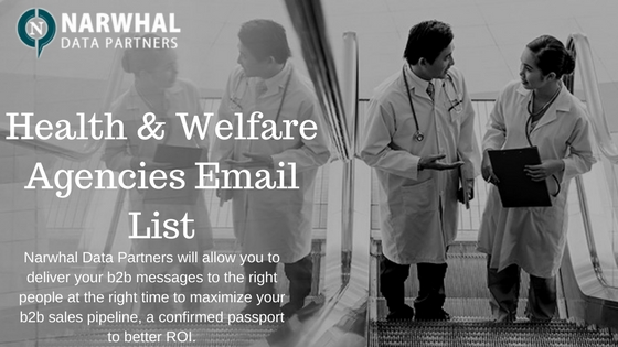 Boost your products and services using Health & Welfare Agencies Email List of Narwhal Data Partners. Reach decision makers to increase revenue and ROI