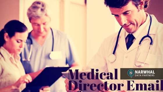 Buy verified, updated and qualified Medical Director Email List from Narwhal Data Partners to substantially increase your company's revenue.