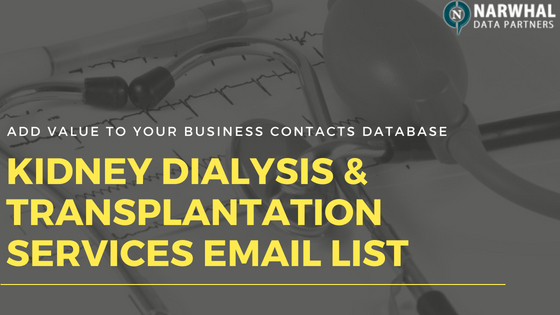 Kidney Dialysis & Transplantation Services Email List