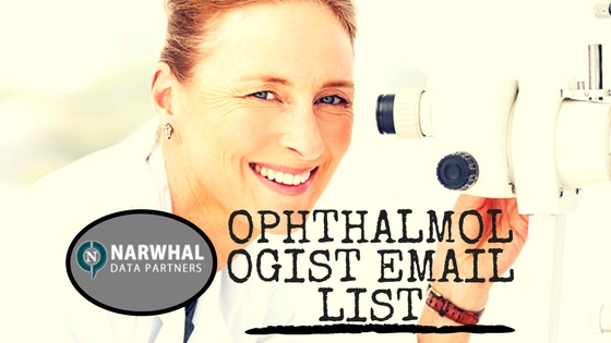 Kick start your b2b campaigns and immediately increase revenues with verified and validated Ophthalmologist Email List from Narwhal Data Partners